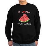I Love Watermelon Sweatshirt (dark)
