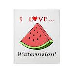 I Love Watermelon Throw Blanket