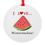 I Love Watermelon Round Ornament