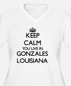 Keep calm you live in Gonzales L Plus Size T-Shirt