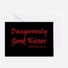 Dangerously Good Kisser Greeting Card