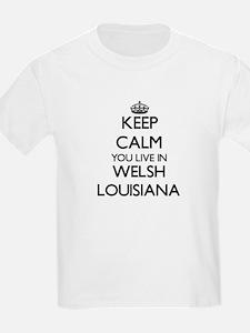 Keep calm you live in Welsh Louisiana T-Shirt
