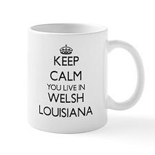 Keep calm you live in Welsh Louisiana Mugs