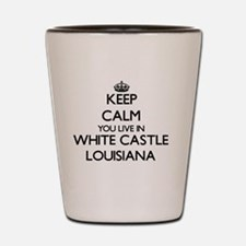 Keep calm you live in White Castle Loui Shot Glass