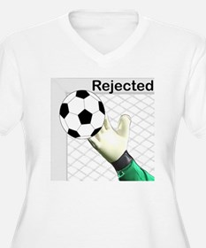 Rejected Soccer Ball Plus Size T-Shirt