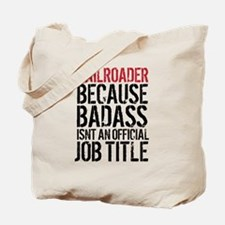 Railroader Badass Job Title Tote Bag