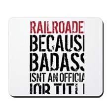 Railroader Badass Job Title Mousepad