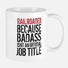 Railroader Badass Job Title Mugs