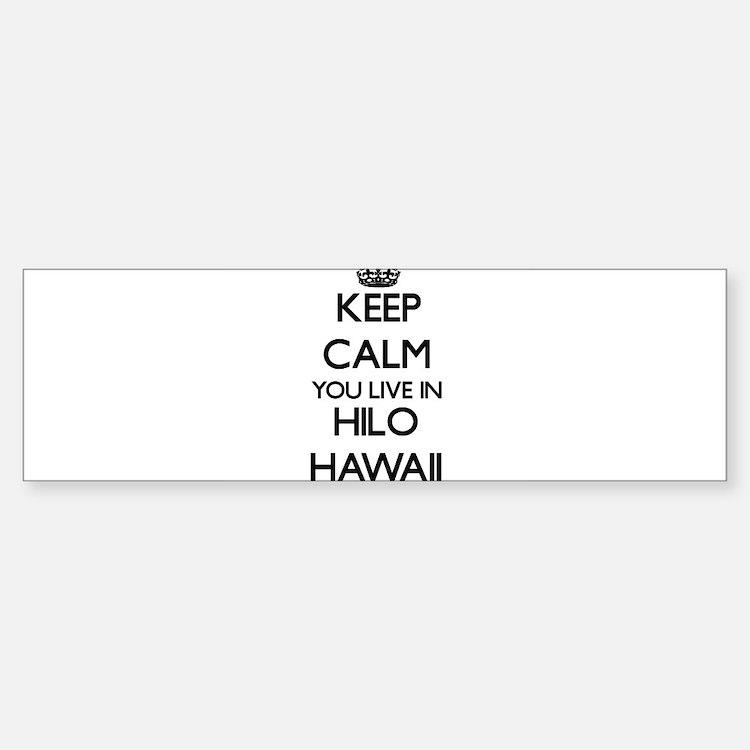 Keep calm you live in Hilo Hawaii Bumper Bumper Bumper Sticker