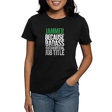 Jammer Badass Job Title T-Shirt