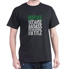 Referee Badass Job Title T-Shirt