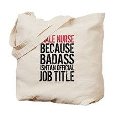Male Nurse Badass Job Title Tote Bag