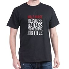 Male Nurse Badass Job Title T-Shirt