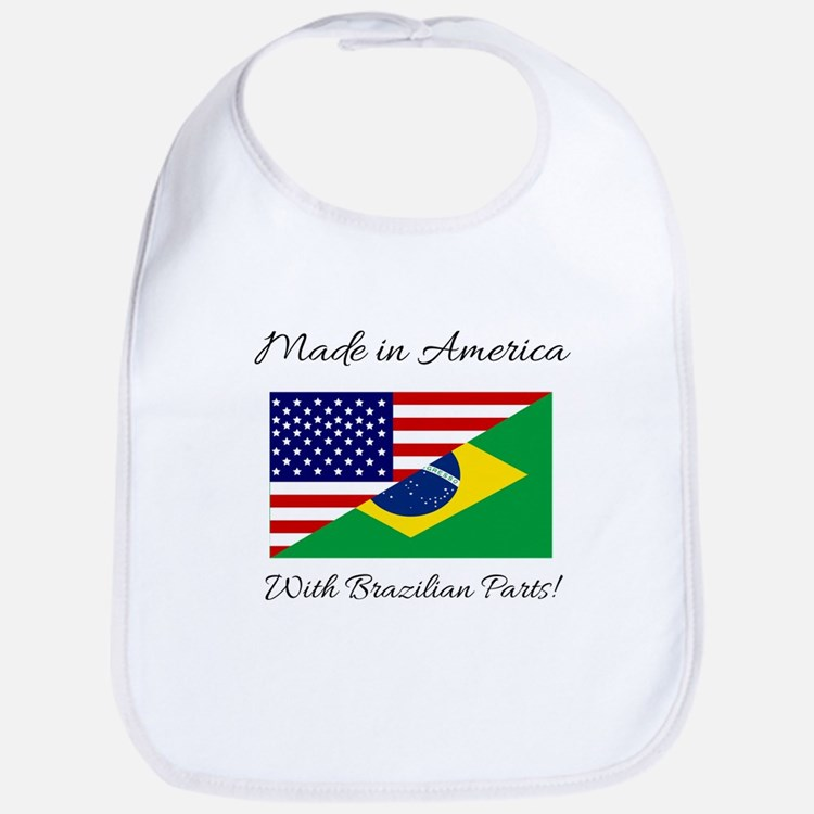 Made in America with Brazilian Parts! Bib