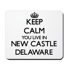 Keep calm you live in New Castle Delawar Mousepad