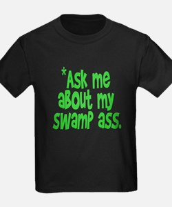 Ask me about my swamp ass T