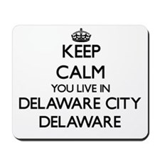 Keep calm you live in Delaware City Dela Mousepad