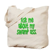 Ask me about my swamp ass Tote Bag