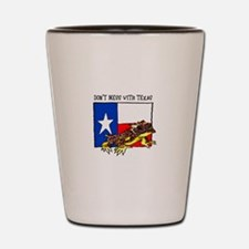 DONT MESS WITH TEXAS Shot Glass