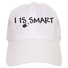 I Is Smart Baseball Cap