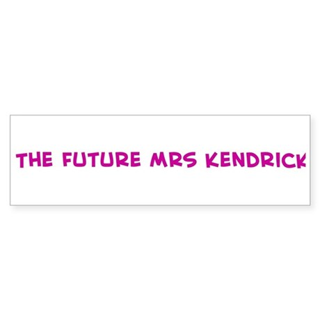 The Future Mrs Kendrick Bumper Sticker
