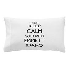 Keep calm you live in Emmett Idaho Pillow Case