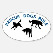 Rescue Dogs Rule Sticker (Oval)