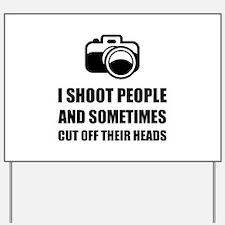 Camera Shoot Cut Head Yard Sign