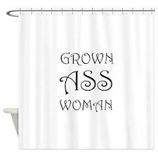 Grown Ass Woman Shower Curtain