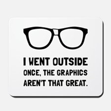 Outside Graphics Not Great Mousepad