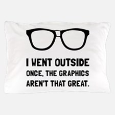 Outside Graphics Not Great Pillow Case