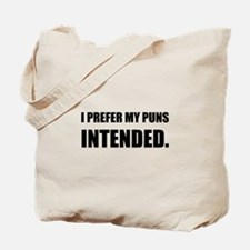 Prefer Puns Intended Tote Bag