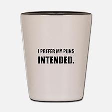 Prefer Puns Intended Shot Glass