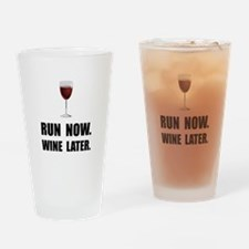 Run Now Wine Later Drinking Glass