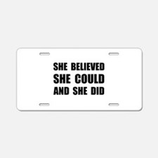 She Believed She Could Aluminum License Plate