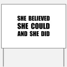 She Believed She Could Yard Sign
