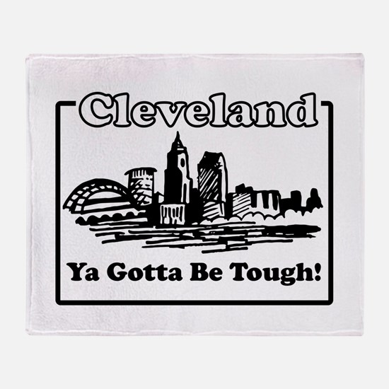 Ya Gotta Be Tough Throw Blanket