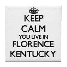 Keep calm you live in Florence Kentuc Tile Coaster