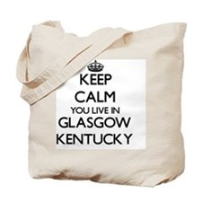Keep calm you live in Glasgow Kentucky Tote Bag