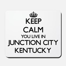 Keep calm you live in Junction City Kent Mousepad