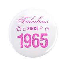 """Fabulous Since 1965 3.5"""" Button"""