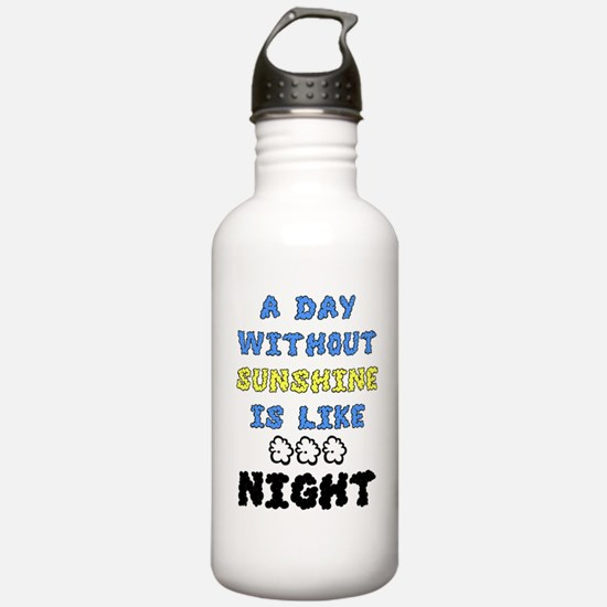 A Day Without Sunshine Water Bottle