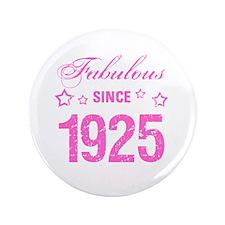 """Fabulous Since 1925 3.5"""" Button"""