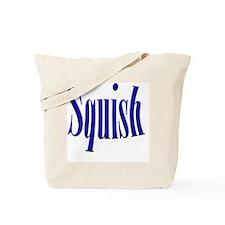 Squish Tote Bag