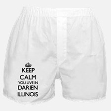 Keep calm you live in Darien Illinois Boxer Shorts