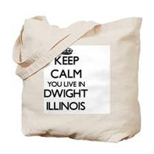 Keep calm you live in Dwight Illinois Tote Bag
