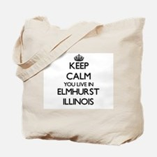 Keep calm you live in Elmhurst Illinois Tote Bag