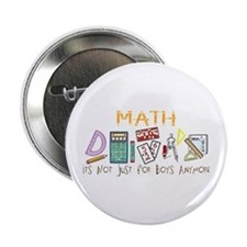 Math: It's Not Just For Boys Anymore Button