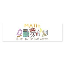 Math: It's Not Just For Boys Anymore Bumper Sticker