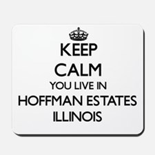 Keep calm you live in Hoffman Estates Il Mousepad